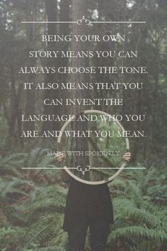 Being your own story means you can always choose the tone. It...  #powerful #quotes #inspirational #words