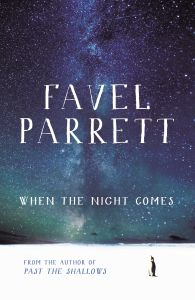 When the Night Comes, by Favel Parrett. Read my review of this book at http://louise-allan.com/2014/10/13/when-the-night-comes-by-favel-parrett/