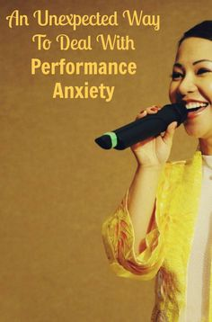 An Unexpected Way to Deal with Performance Anxiety - -