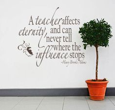 A Teacher Affects Eternity Wall Decal great for a school, hallway, teachers lounge or even a classroom! How true is this? School Hallways, School Murals, Teaching Quotes, Education Quotes, Preschool Quotes, Staff Lounge, Teacher Lounge, Teachers Room, Effective Teaching
