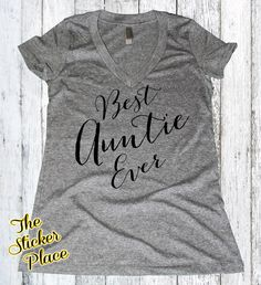Best Auntie Ever, Best Auntie Shirt, Auntie shirt, Aunt shirt, Proud Aunt, New Aunt, Auntie by TheStickerPlace on Etsy