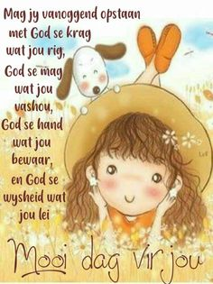 Afrikaans Quotes About Friendship and Goeiemore Good Morning Prayer, Good Morning Wishes, Good Morning Quotes, Morning Blessings, Beautiful Quotes Inspirational, Morning Inspirational Quotes, Christian Birthday Wishes, Lekker Dag, Afrikaanse Quotes