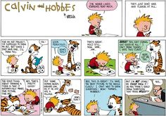 THE DAILY CALVIN: Calvin and Hobbes, November 20, 1988 - The good thing about drawing a tiger is that it automatically makes your picture fine art. ... Hey, that's pretty good! Put some human heads around him, as if he just ate a village.
