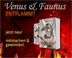Merlins Bücherkiste: [Gewinnspiel] Venus & Faunus - Entflammt (Band 02) von Mira Tal #Gewinnspiel
