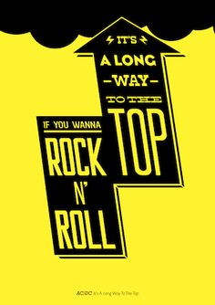 it's a long way to the top if you wanna rock 'n roll