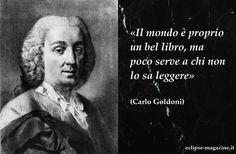 Carlo Goldoni fu un drammaturgo, scrittore, librettista e avvocato, cittadino della Repubblica di Venezia. Cosiderato il padre della commedia moderna