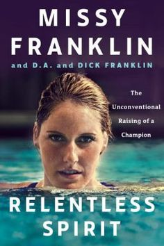 Relentless spirit : the unconventional raising of a champion