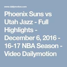 Phoenix Suns vs Utah Jazz - Full Highlights - December 6, 2016 - 16-17 NBA Season - Video Dailymotion