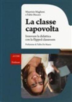 La #classe capovolta. innovare la didattica  ad Euro 13.60 in #Centro studi erickson #Media libri discipline educative