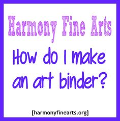 Harmony Fine Arts how to make an art binder