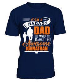Badass Dad Who Raise Johnathan  Funny Name Starting with J T-shirt, Best Name Starting with J T-shirt, my name t shirt, name t shirts for women, custom name shirt, t shirt with name, name shirt kids, name shirts for men