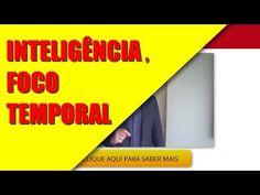O Poder do Foco  INTELIGÊNCIA, FOCO TEMPORAL com o Coach Paulo Vieira