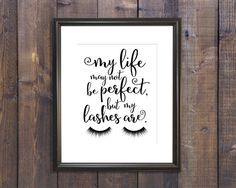 "Make-up Vanity Art - My Life May Not Be Perfect, But My Lashes Are. - Makeup Room Decor - Eyelash Art - Digital Download 8""x10"" Printable"