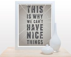 This is why we can't have nice things - 11x14 Print-