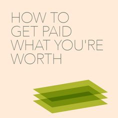 How to Get Paid What You're Worth - One of the best posts I've read on how to charge enough to make your business work and get paid what your're worth.