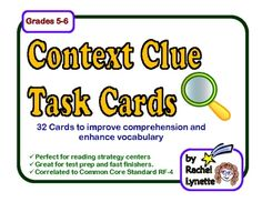 These 32 context clue task cards will help your students to better understand what they read and to improve their vocabularies. Great for test prep too! Students can use these cards individually at a center or they could also test each other in pairs. Grades 5-6. $