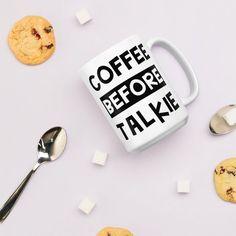 Mom Coffee Mug; Coffee Before Talkie; Coffee Mug for Mom; Funny Coffee Mug; Coffee Mug Gift; Best Gift for Mom