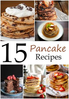 15 Pancake Recipes for the best breakfast ideas and dessert pancakes!
