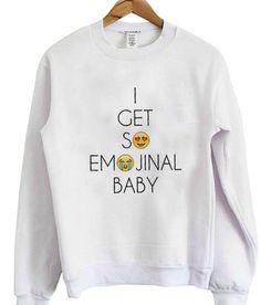 i get so emojinal baby