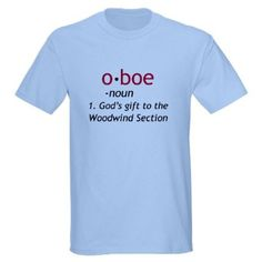 Oboe Definition Light T-Shirt     Someone please buy me this for Christmas!!