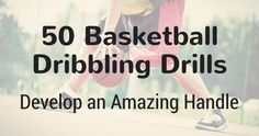 50 Basketball Dribbling Drills - Develop an Amazing Handle ...