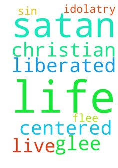 I pray for prayers that Satan will glee from my life -  I pray for prayers that Satan will flee from my life so that Im liberated from sin and idolatry aND that I live a Christian centered life, amen.  Posted at: https://prayerrequest.com/t/ArT #pray #prayer #request #prayerrequest
