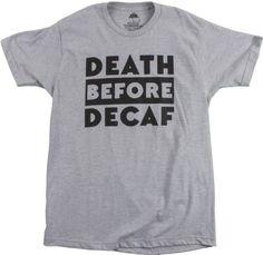 Death Before Decaf Funny Coffee Shop Barrista Espresso Fan T-shirt-(Adult,M), Size: Medium, Grey