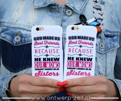 God made us best friends because He knew our moms couldn't handle us as sisters - www.ontwerp-zelf.nl