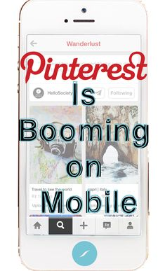 Pinterest is Booming on Mobile - HelloSociety Blog