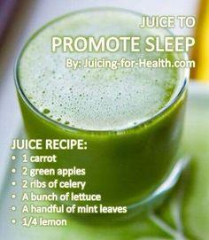 Juice for sleep:  1 Carrot, 2 Green Apples, Lettuce, 2 Ribs Celery, Mint Leaves, 1/4 Lemon