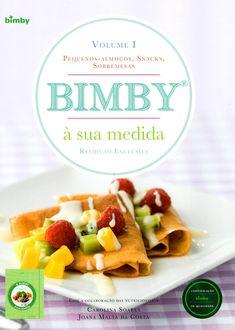 Bimby à sua Medida [Reedição] – Vol 1 Nom Nom, Brunch, Food And Drink, Healthy Recipes, Bread, Cooking, Ethnic Recipes, Desserts, 1