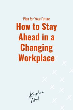 How to Stay Ahead in a Changing Workplace • Kristine Neil Studio • Ecommerce Web Design Ecommerce Web Design, Medium Blog, Passion Project, Work Life Balance, Staying Positive, Personal Branding, Email Marketing, Read More, Workplace