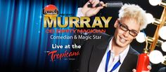 """Murray - LIVE at the NEW Tropicana Las Vegas!  Direct from """"America's Got Talent"""" and History Channel's """"Pawn Stars""""  A Family Friendly Comedy Magic Show...You've seen him on TV, now see him LIVE!    http://www.troplv.com/entertainment/events/murray-sawchuck"""