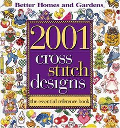 Better Homes and Gardens 2001 Cross Stitch Designs: « LibraryUserGroup.com – The Library of Library User Group