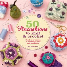 50 Pincushions to Knit