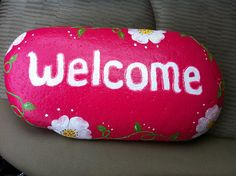 Painted welcome rock by Christy Anderson