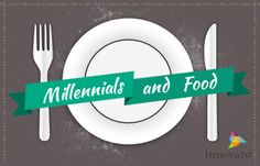 Millennials Love Food - here are some cool implications
