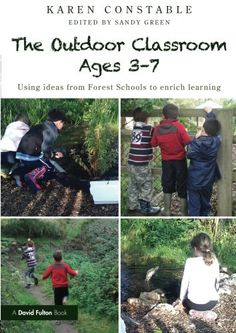 The Outdoor Classroom Ages Using Ideas from Forest Schools to Enrich Learning - Karen Constable. Floor of the Library LB 1047 2012 Forest School Activities, Nature Activities, Outdoor Activities, Stem Activities, Outdoor School, Outdoor Classroom, Outdoor Fun, Outdoor Spaces, Classroom Ideas