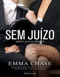 Sem Juízo vol. 1 - Emma Chase  Série The Legal Briefs