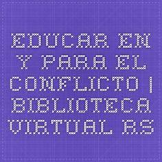 Educar en y para el conflicto   Biblioteca Virtual RS