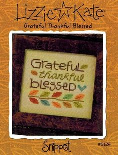 Lizzie Kate Grateful Thankful Blessed - Cross Stitch Pattern. Grateful, Thankful, Blessed. Model stitched on 30 Ct. Lambswool linen with Weeks Dye Works floss (