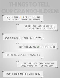 Things 90s kids will tell their grandchildren.... Hahaha