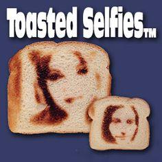 Toasted Selfies