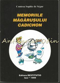 Memoriile Magarusului Cadichon - Contesa Sophie De Segur