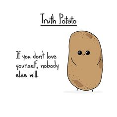 Bitter Truths From The Truth Potato That You Must Read (Again)! Kawaii Quotes, Cute Quotes, Best Quotes, Simple Quotes, Potato Funny, Cute Potato, Fearless Quotes, Faith Quotes, Quotes That Describe Me