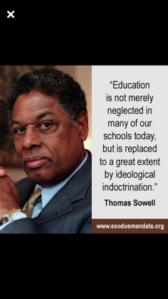 Thomas Sowell quote. This guy is so smart and has so much common sense! I wish the idiots in DC were more like him.