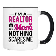 I'm A Realtor And A Mom Nothing Scares Me - 11 Oz Coffee Mug - Realtor Mom Mug - Gifts For Realtor Mom by WildWindApparel on Etsy