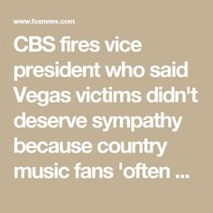 4c15728190cb CBS fires vice president who said Vegas victims didn t deserve sympathy  because country music fans  often are Republican