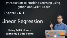 Welcome to the video series on Introduction to Machine Learning with Scikit-Learn.   This video contains Chapter - 6.1. In this chapter, I've explained our first Machine Learning algorithm called Linear Regression using just five data points for easy understanding  In context of this algorithm, I've also explained the unified machine learning algorithm and how generic interface can be used for almost all ML algorithms using scikit-Lea