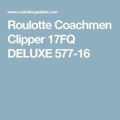 Roulotte Coachmen Clipper 17FQ  DELUXE 577-16 Gypsy Wagon